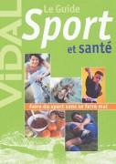 Le Guide Sport et Santé (éd. Vidal).