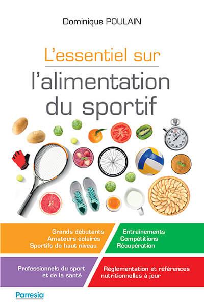 L'Essentiel sur l'alimentation du sportif, par Dominique Poulain