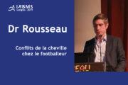 Conférence : Dr Romain Rousseau - La cheville - IRBMS - 2019